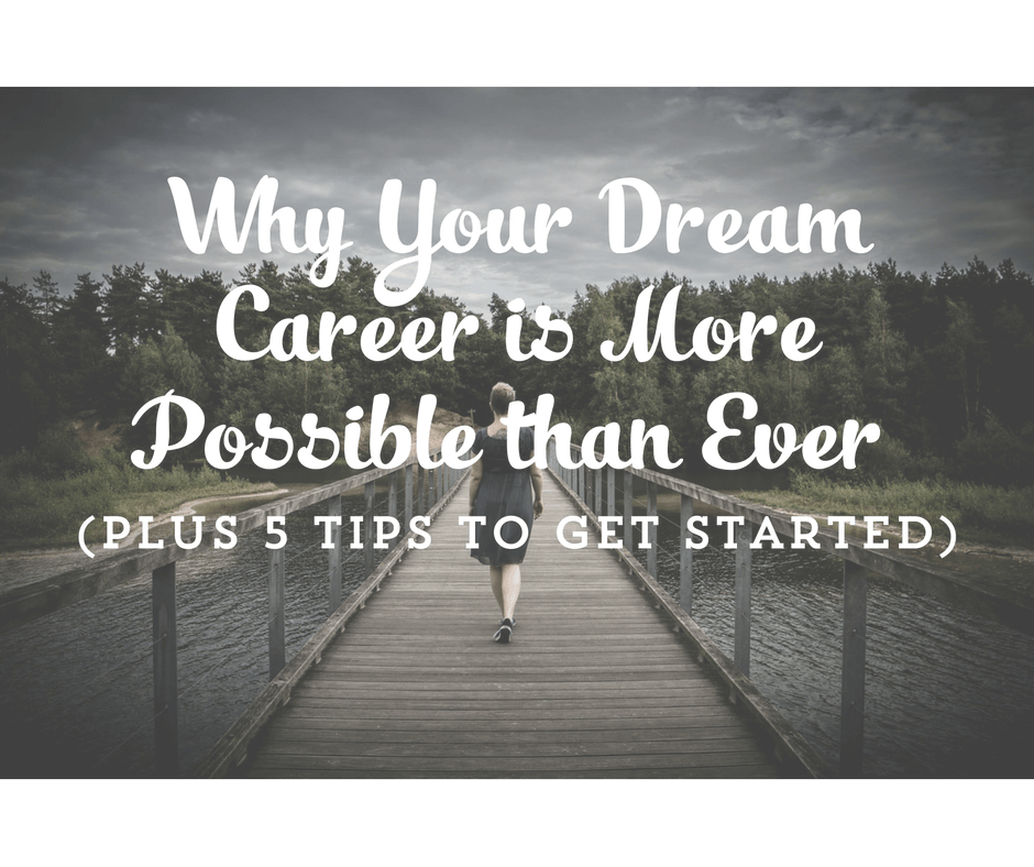 why-creating-your-dream-career-is-more-possible-than-ever-1